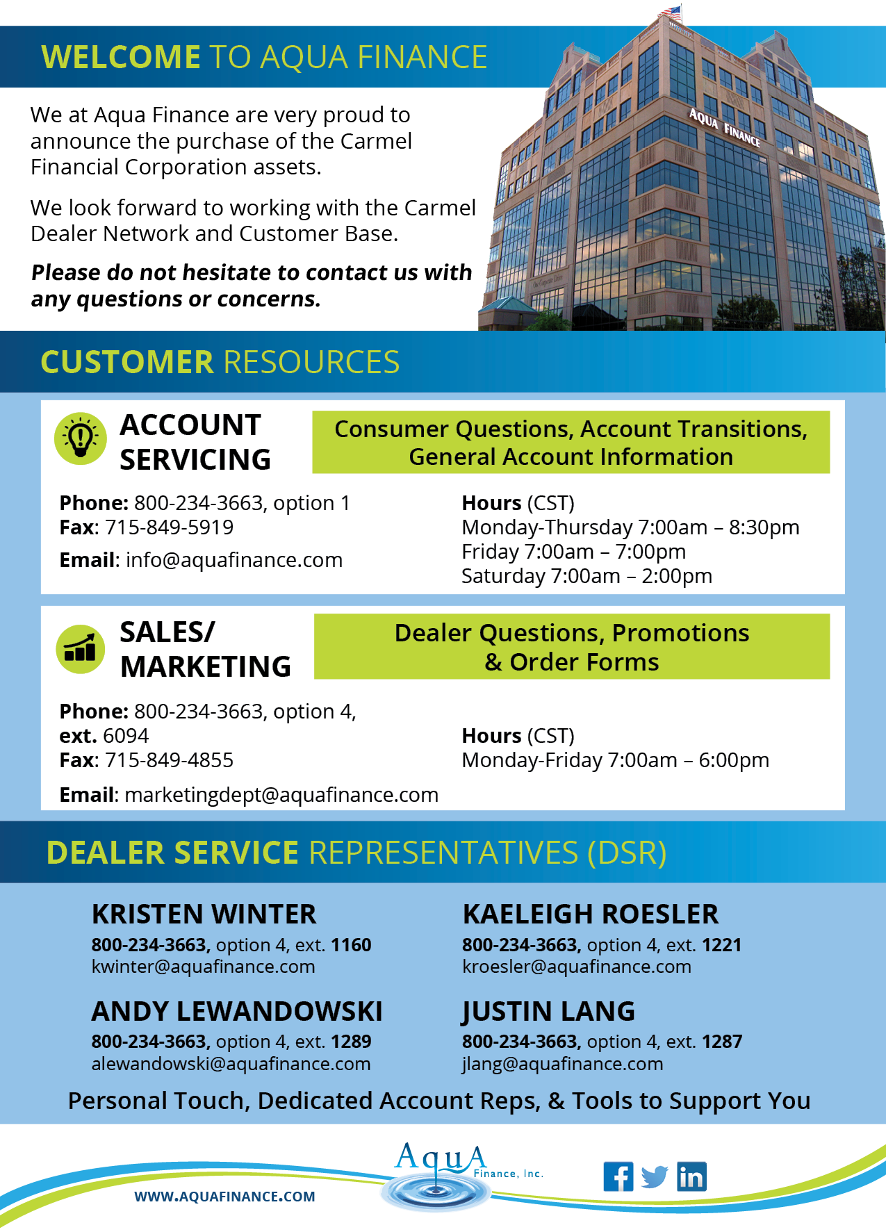 Aqua Finance welcomes Carmel Finance customers and dealers. We are proud and honored that the Carmel/Sheehan family would reach out us to service your accounts and needs.